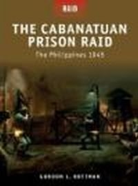Cabanatuan Prison Raid The Philippines 1945