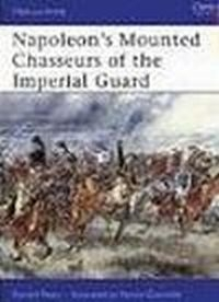 Napoleon's Mounted Chasseurs of Imperial Guard (M-a-A #444)