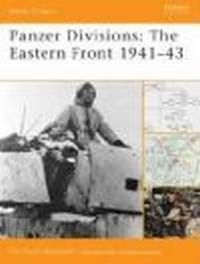 Panzer Divisions The Eastern Front 1941-43 (B.O. #35)
