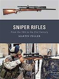 Sniper Rifles. From the 19th to the 21st Century