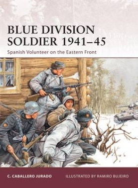 Blue Division Soldier 1941-45 Spanish Volunteer on Eastern Front
