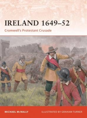 Ireland 1649-52 Cromwell's Protestant Crusade